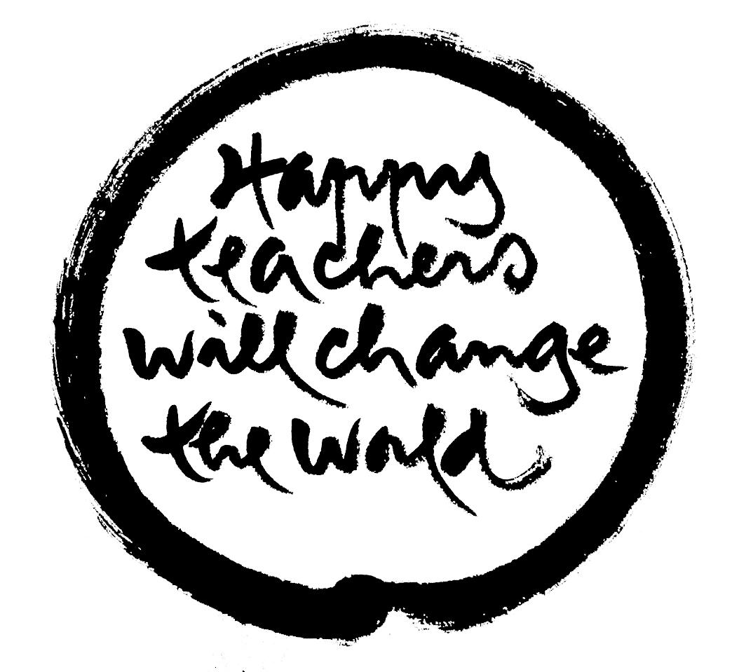 Happy teacher will change the world