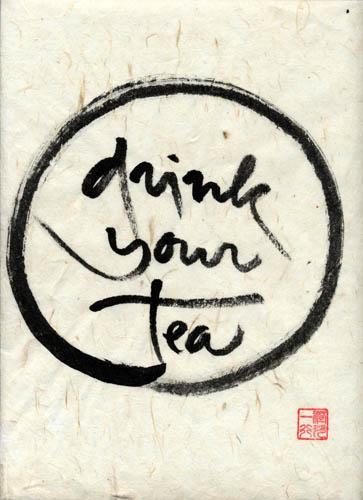 Drink your tea