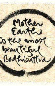 Mother Earth is the most beautiful Bodhisattva