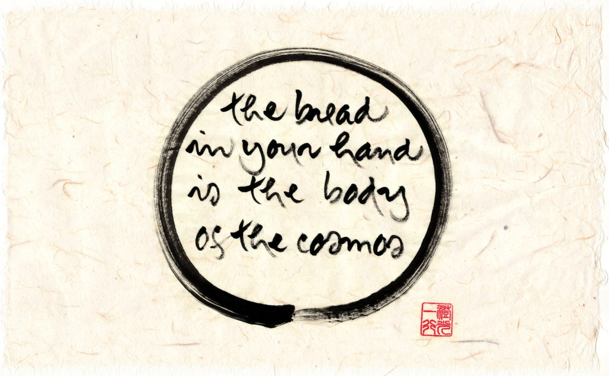 The bread in your hand is the body of the cosmos